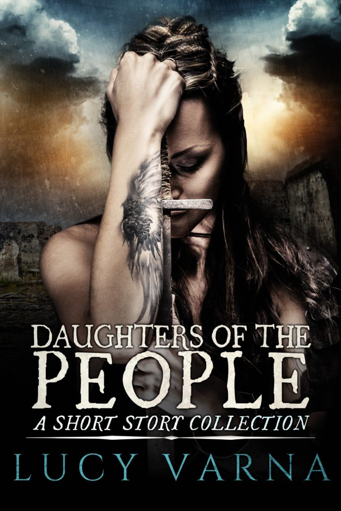 Daughters of the People Short Story Collection One by Lucy Varna