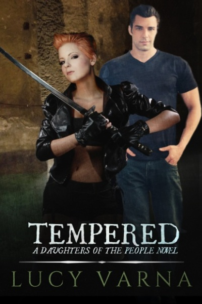 Tempered (A Daughters of the People Novel) by Lucy Varna