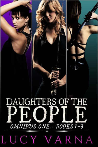 Daughters of the People Omnibus One (Books 1-3) by Lucy Varna